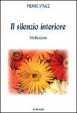 IL SILENZIO INTERIORE Meditazioni di Pierre Stutz
