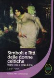 Simboli e Riti delle Donne Celtiche  - Libro