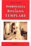 Simbologia e Ritualità Templare — Libro