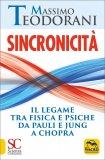 SINCRONICITà Il legame tra Fisica e Psiche da Pauli e Jung a Chopra di Massimo Teodorani
