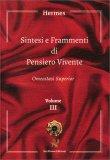 Sintesi E Frammenti Di Pensiero Vivente - Omeostasi Superior - Vol III - Libro