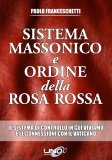 Sistema Massonico e Ordine della Rosa Rossa - Vol. 1  - Libro