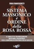 Sistema Massonico e Ordine della Rosa Rossa - Vol. 2  - Libro