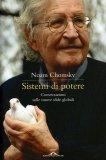 SISTEMI DI POTERE Conversazioni sulle nuove sfide globali di Noam Chomsky, Barsamian David