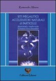 Siti Megalitici: Acceleratori naturali di particelle