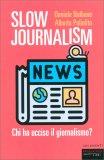 Slow Journalism — Libro