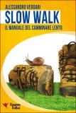 Slow Walk - Il Manuale del Camminare Lento  — Libro