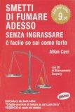 SMETTI DI FUMARE ADESSO SENZA INGRASSARE + E' FACILE CONTROLLARE IL PESO SE SAI COME FARLO Doppio libro con CD di Allen Carr