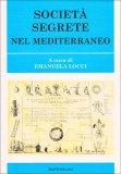 Società Segrete nel Mediterraneo  - Libro