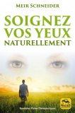 Soignez Vos Yeux Naturellement - Libro