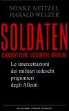 Soldaten  - Combattere Uccidere Morire   — Libro