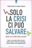 Solo la Crisi ci può Salvare - Libro