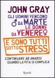 Gli Uomini Vengono da Marte le Donne da Venere e Sono Tutti sotto Stress