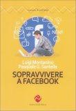 Sopravvivere a Facebook - Libro