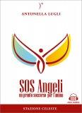 SOS ANGELI - LIBRO + LINK AUDIO Un pronto soccorso per l'anima di Antonella Lugli