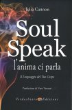 Soul Speak - L' Anima ci Parla - Libro