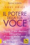 Soul Voice - Il Potere della Tua Voce - Libro + CD