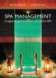 Spa Management - Vivere, gestire, lavorare nelle Spa  - Libro