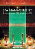 Spa Management - Vivere, gestire, lavorare nelle Spa