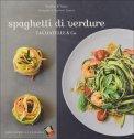 Spaghetti di Verdure - Tagliatelle & Co  — Libro