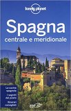 Spagna Centrale e Meridionale - Guida Lonely Planet