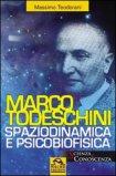 Marco Todeschini Spaziodinamica e Psicofisica — Libro