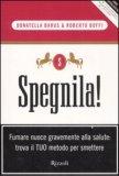 SPEGNILA! Fumare nuoce gravemente alla salute: trova il tuo metodo per smettere di Donatella Barus, Roberto Boffi