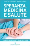 Speranza, Medicina e Salute