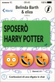 Sposerò Harry Potter — Libro