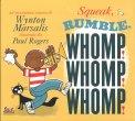 Squeak, Rumble, Whomp! Whomp! Whomp! — Libro