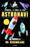 Stacca... e Crea le tue Astronavi - Libro