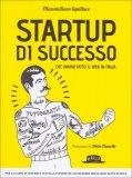 Startup di Successo che hanno fatto il Web in Italia  - Libro