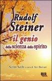 Rudolf Steiner: il Genio della Scienza dello Spirito