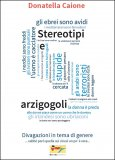 Stereotipi e Arzigogoli - Libro