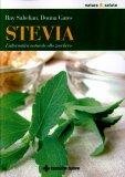 STEVIA L'alternativa naturale allo zucchero di Donna Gates, Ray Sahelian