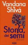 STORIA DEI SEMI  — di Vandana Shiva