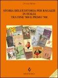 Storia dell'Editoria per Ragazzi in Italia tra Fine '800 e Primo '900 — Libro