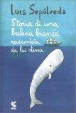 Storia di una Balena Bianca raccontata da Lei Stessa - Libro