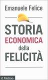 Storia Economica della Felicità - Libro