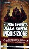 Storia Segreta della Santa Inquisizione  - Libro