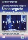 Storia Segreta di una Tragedia  - Libro