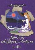 Storie di Anguane Moderne  - Libro