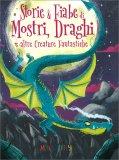 Storie e Fiabe di Mostri, Draghi e altre Creature Fantastiche — Libro