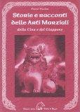 Storie e Racconti delle Arti Marziali della Cina e del Giappone - Libro