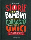 Storie per Bambini che hanno il Coraggio di Essere Unici - Libro