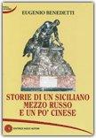 Storie di un Siciliano Mezzo Russo e un pò Cinese