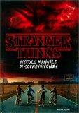 Stranger Things - Piccolo Manuale di Sopravvivenza - Libro