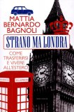 Strano ma Londra   - Libro