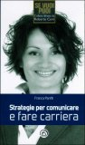 Strategie per Comunicare e Fare Carriera  - Libro