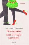 Straziami ma di Tofu Saziami  - Libro